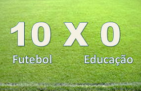 Futebol 10, Educação 0